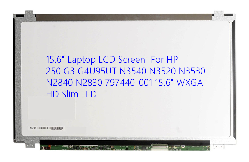 15.6 Laptop LCD Screen For HP 250 G3 G4U95UT N3540 N3520 N3530 N2840 N2830 797440-001 15.6 WXGA HD Slim LED for hp 665334 001 645096 001 640445 001 new 15 6 laptop led lcd screen hd wxga 1366 x 768 resolution