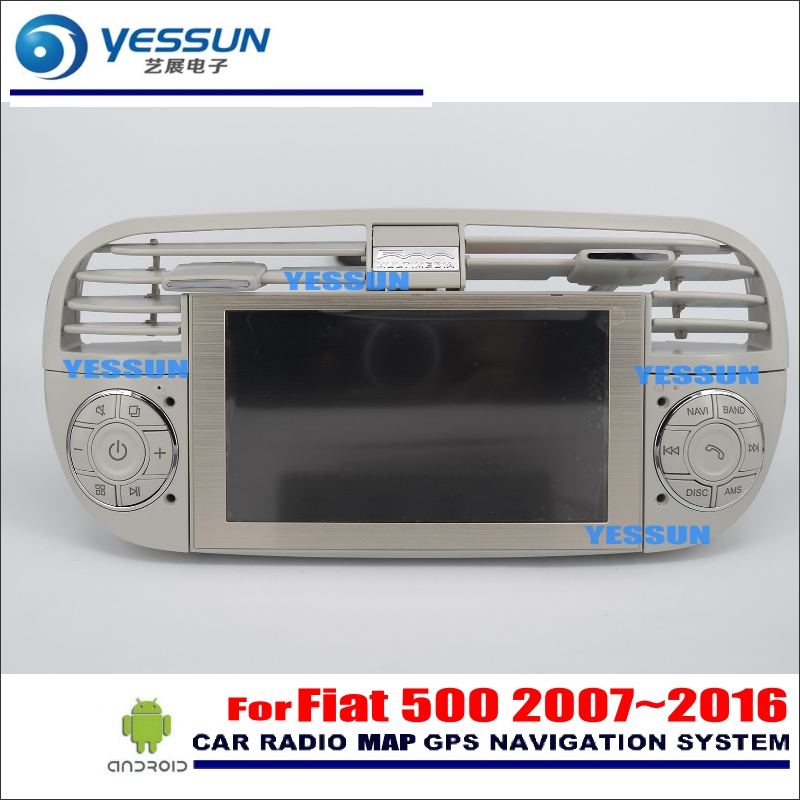 YESSUN Car Android Multimedia Radio CD DVD Player For Fiat 500 2007~2016 GPS Navi Map Navigation Audio Video Stereo HD Screen yessun for kia rio 2017 2018 android car navigation gps hd touch screen audio video radio stereo multimedia player no cd dvd