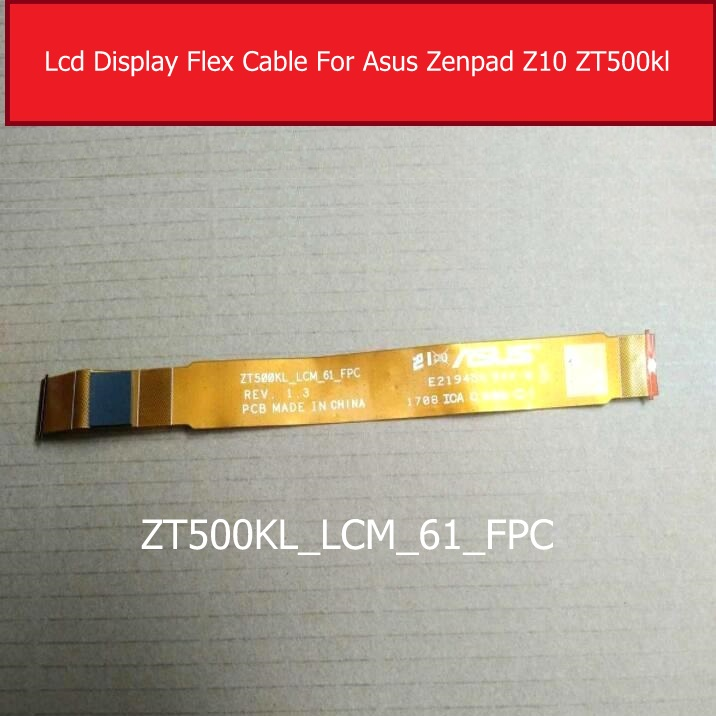 Genuine LCD screen connector flex cable For ASUS Zenpad Z10 ZT500KL_LCM_61_FPC Lcd display panel connect flex ribbon replacement
