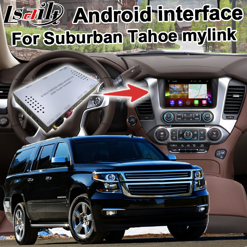 Android GPS navigation box for Chevrolet Suburban Tahoe 2014 2017 Mylink system video interface with cast