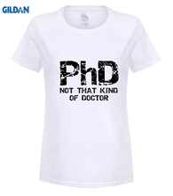 """""""PhD Not That Kind Of Doctor"""" Women T-shirt"""