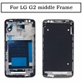 For LG G2 D800 D801 D802 D803 D805 Front Bezel Housing Middle Frame cover case Replacement Parts with Glue free shipping +tools