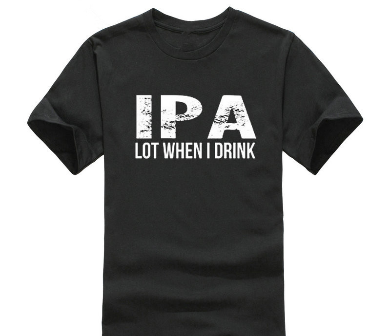 d7b1d569 Cool Graphic Tees Short Sleeve Short Sleeve Ipa Lot When I Drink Crew Neck Mens  T