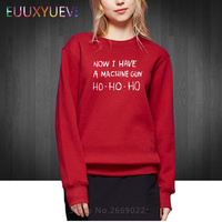HO HO HO Now I Have A Machine Gun Print Women Sweatshirts Casual Funny Hoodies For Woman Girl Funny Hipster Gray mx203 52