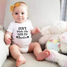 Don't Make Me Call My Auntie Cotton Newborn Infant Jumpsuit Clothes Baby Boys Girls Funny Letter Pri