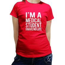 5c946a37 T Shirt Gift More Size And Colors I'm A Medical Student I Have No
