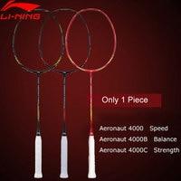 Li Ning AERONAUT 4000/4000C/4000B Badminton Racket LiNing Single Racket No String AYPM448/AYPM444/AYPP042 ZYF313
