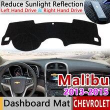 Для Chevrolet Malibu 2013 8th Gen MK8 Holden Противоскользящий коврик на приборную панель солнцезащитный коврик для панели автомобильные аксессуары