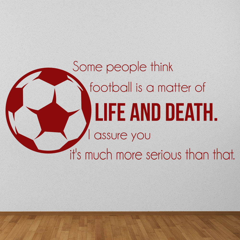 Life And Death Quotes Football Soccer Vinyl Wall Stickers Football Is Life And Death