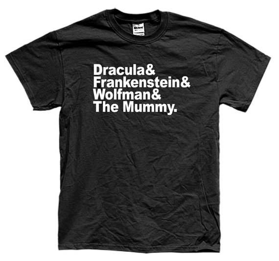 MONSTER NAMES DRACULA The Mummy Frankenstein The Wolfman T-shirt Short Sleeve Many Colors Unisex Kiss Me More Size And Colo-B017