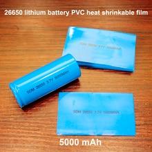 100 ชิ้น/ล็อต 26650 แบตเตอรี่ลิเธียมความร้อน Shrinkable ปกผิว PVC ฟิล์ม 5000 mAh