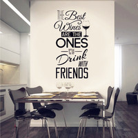 Kitchen Quotes Wall Decal The Best Wines With Friends Vinyl Wall Sticker Dining Room Kitchen Wall