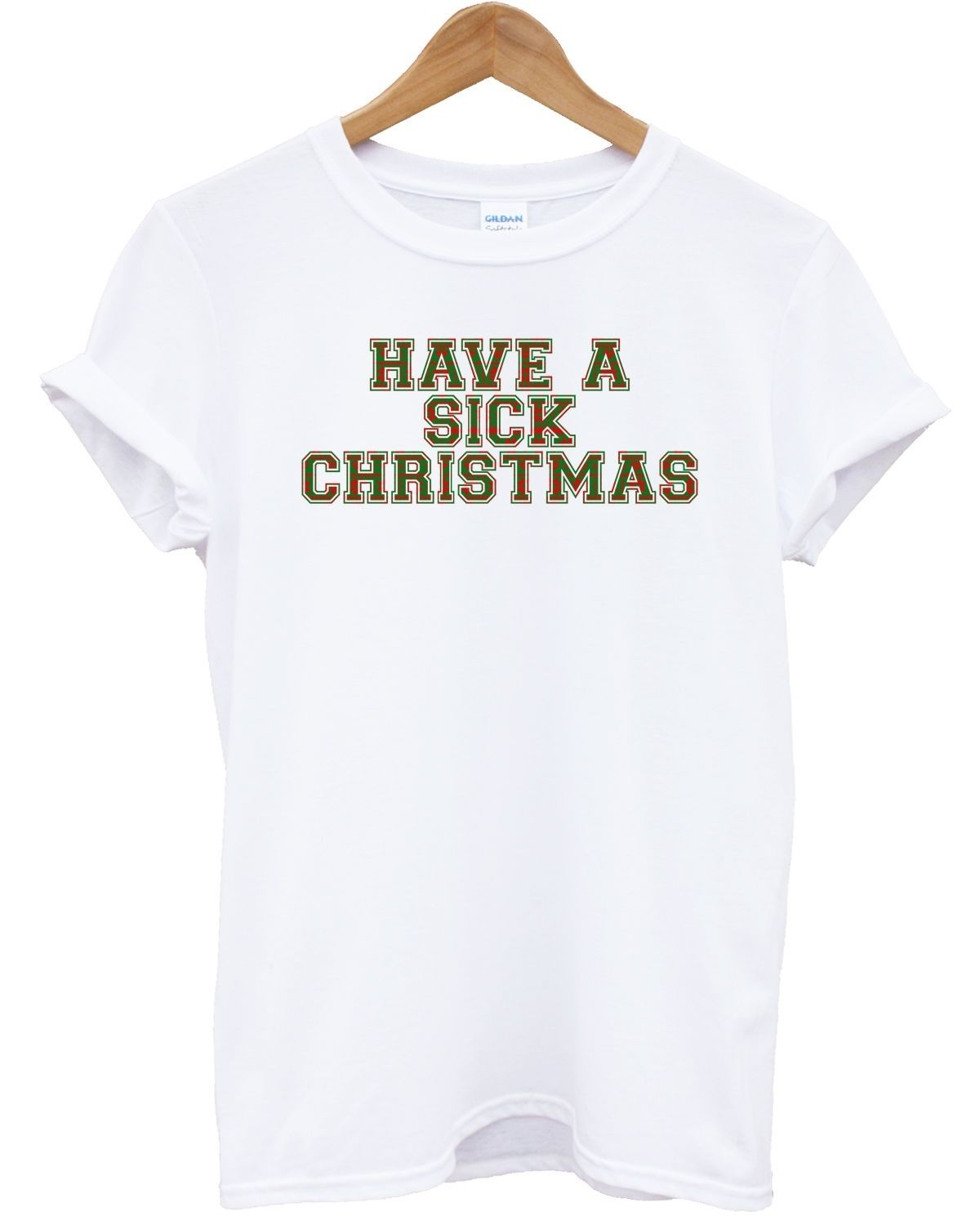 Have A Sick Christmas T Shirt Hipster Fashion Tumblr Swag Present Gift Secret