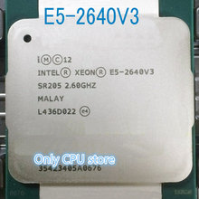 Intel ЦП Xeon E5-2640V3 SR205 2,60 ГГц 8 ядер на расстоянии до 20 м LGA2011-3 E5-2640 V3 процессор E5 2640V3 E5 2640 V3