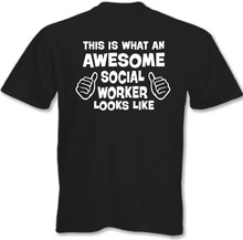 Custom Shirts Fashion 2018 This Is What An Awesome Social Worker Looks Like O-Neck Short-Sleeve Tee For Men
