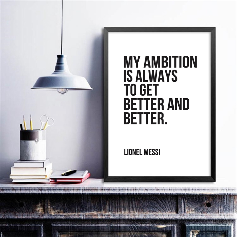 Football Star Lionel Messi Quote Poster Print My Ambition Is Always To Get  Better And Better Soccer Poster Canvas Art Painting In Painting U0026  Calligraphy ...