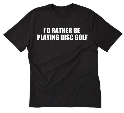 Tee Shirt Unisex More Size And Colors Id Rather Be Playing Disc Golfed T-shirt Funny Disc Golfer Tee Shirt Sports