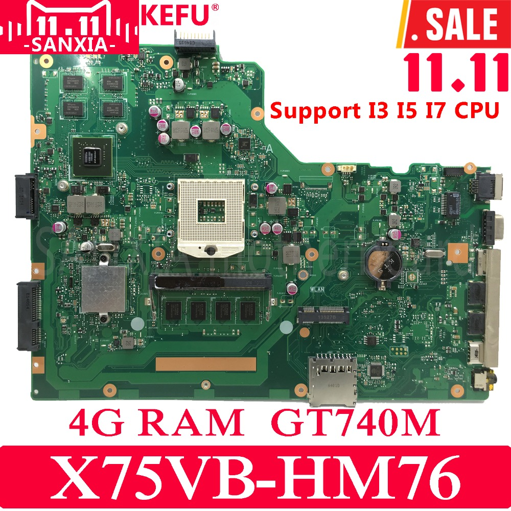KEFU X75VB Laptop motherboard for ASUS X75VB X75VD X75VC X75V Test original mainboard HM76 4G RAM GT740M-2G free shipping x75vd gt610m with 4g ram mainboard for asus r704v x75vd x75vb x75vc x75v motherboard rev 2 0 100