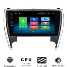 10,2 «Android 8,0 автомобильный мультимедийный плеер для Toyota Camry 2015 2016 2017 US версия Ближний Восток версия автомобильный радиоприемник 8-Core 4 Гб + 32 ГБ
