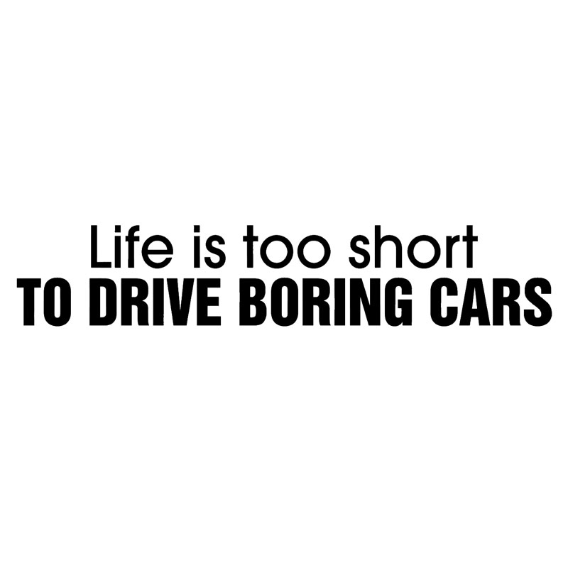 14.3*2.8CM LIFE IS TOO SHORT TO DRIVE BORING CARS Funny Vinyl Decorative Decal Car Motorcycle Stickers Black/Silver C9-0108