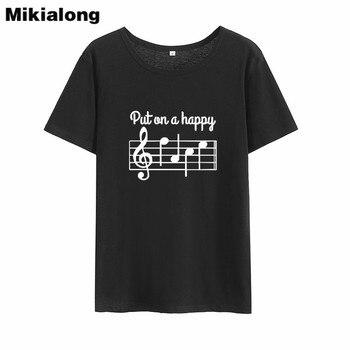 Mikialong Put on A Happy Music Graphic Tee Shirt Femme 2018 Black White Cotton Women Tshirt Loose O-neck T Shirt Women Tops
