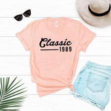8d7f7c25b PADDY DESIGN 30th Thirty Birthday Party Classic 1989 T-shirt Summer Short  Sleeve Women Top