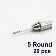 20 шт. 5 Круглый иглы для ручной ручки Полу перманентный макияж руководство туман пера иглы R5 microblading бровей татуировки ручка tatuaje cejas