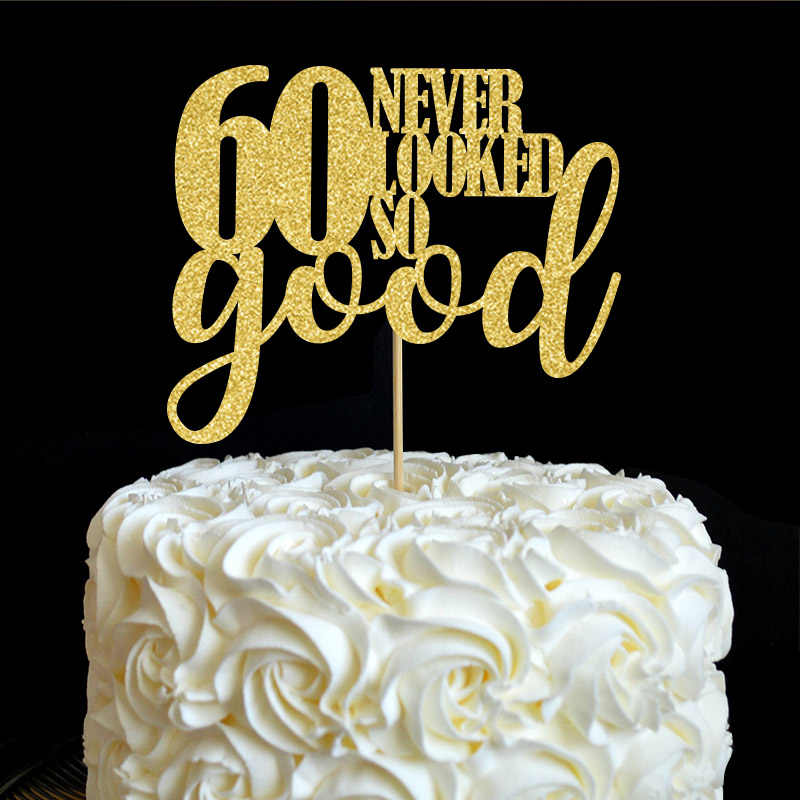 Fine 60 Never Looked So Good Cake Topper 60Th Birthday Party Birthday Cards Printable Opercafe Filternl