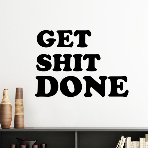 get shit done words funny humorous quotes silhouette removable wallget shit done words funny humorous quotes silhouette removable wall sticker art decals mural diy wallpaper