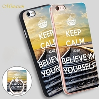 Minason keep calm and believe in yourself Soft TPU Silicone Phone Case Cover for iPhone X 8 5 SE 5S 6 6S 7 Plus