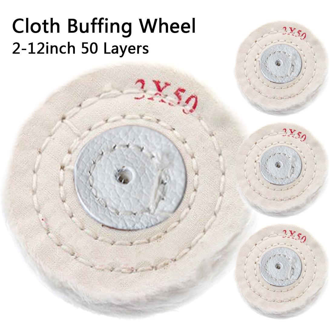 Cotton Polishing Wheel Cloth Buffing Wheel 2-12 Inch Arbor Buffer Mirror Polish White Round Wheel 50 Layers Abrasive Tools
