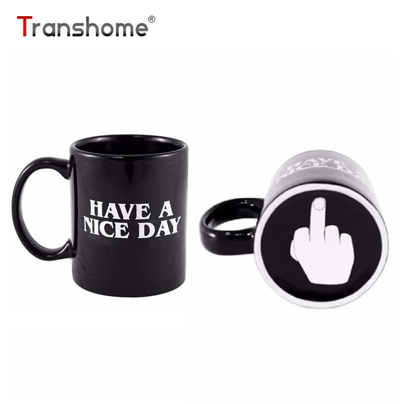 Transhome Creative Have a Nice Day Coffee Mug 350ml Funny Middle Finger Cups And Mugs For Coffee Tea Cup Novelty Birthday Gifts
