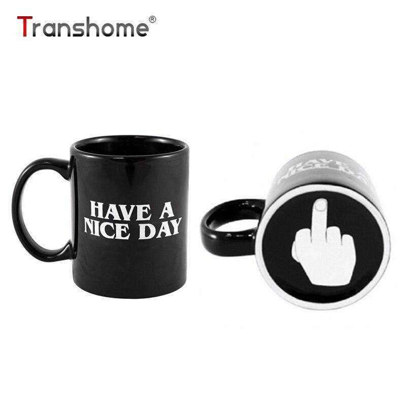 Transhome Kreative Haben einen Schönen Tag Kaffee Becher 350 ml Lustige Mittelfinger Tassen Und becher Für Kaffee Tee Tasse neuheit Geburtstag Geschenke