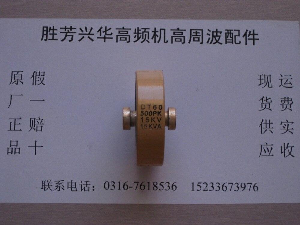 Round ceramics Porcelain high frequency machine  new original high voltage DT60 500PK 15KV 15KVA  цены