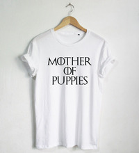 Mother Of Puppies T shirt Funny Quote T-shirt Fashion shirt Hipster Unisex T-Shirt More Size and Colors-A682