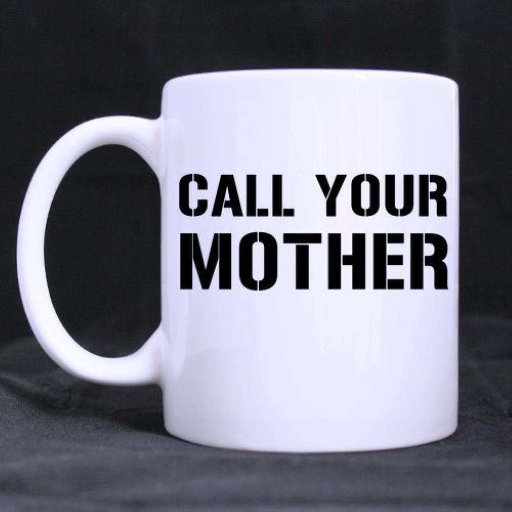 Смешные цитаты печатных кружка подарок на день матери Call Your Mother Керамика Материал белый mugcoffee Чашки (11 унц. емкость)