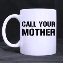"""Coffee Mug Cup Porcelain Tea Mug with handle Mother's Day Gift """"Call Your Mother""""Ceramic 11 Oz,White"""