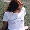 Bazaleas 2017 camiseta de algodão verão casual Segunda está me matando carta impressão mulheres tops
