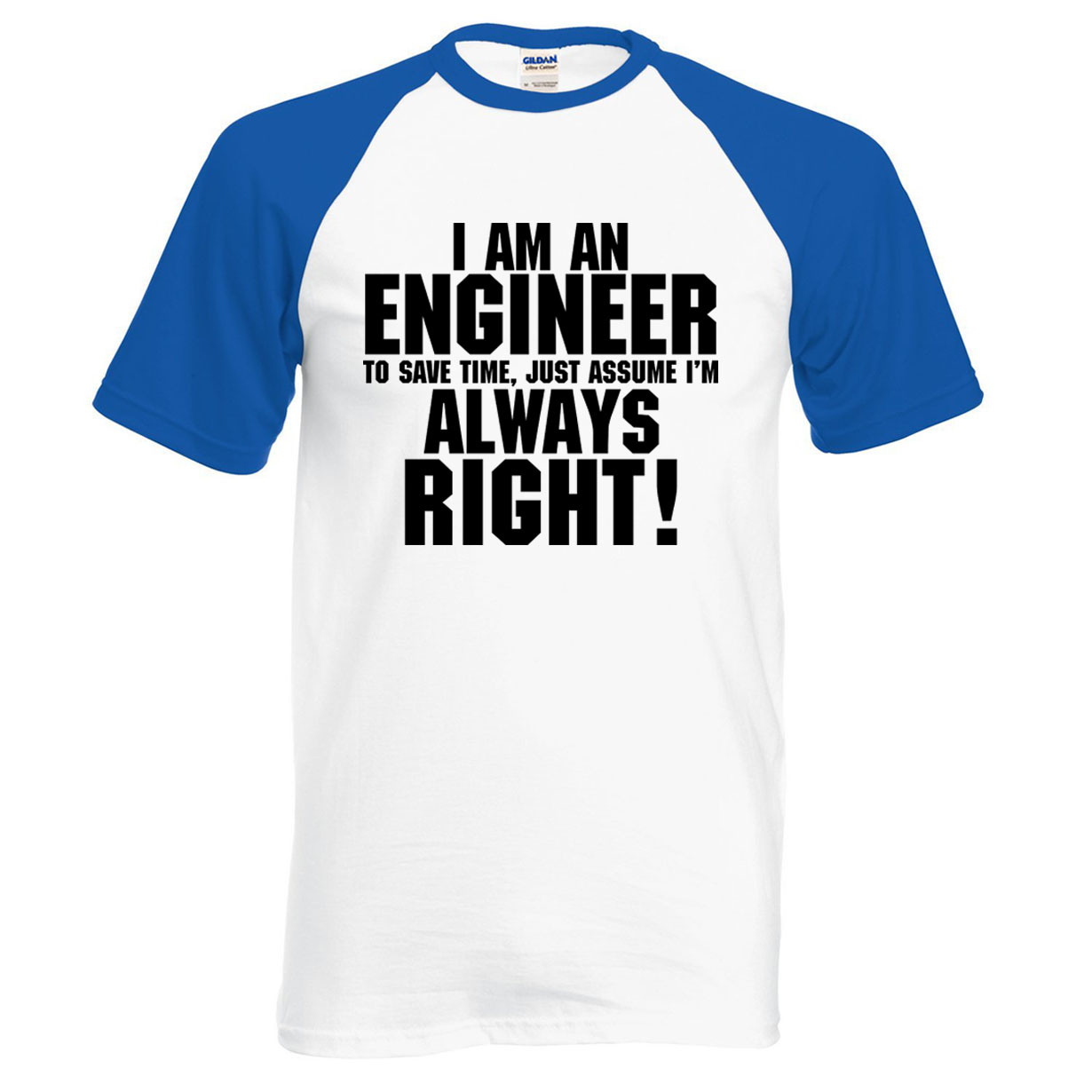 Adult I'm An Engineer-To Save Time Always Assume I'm Right ...