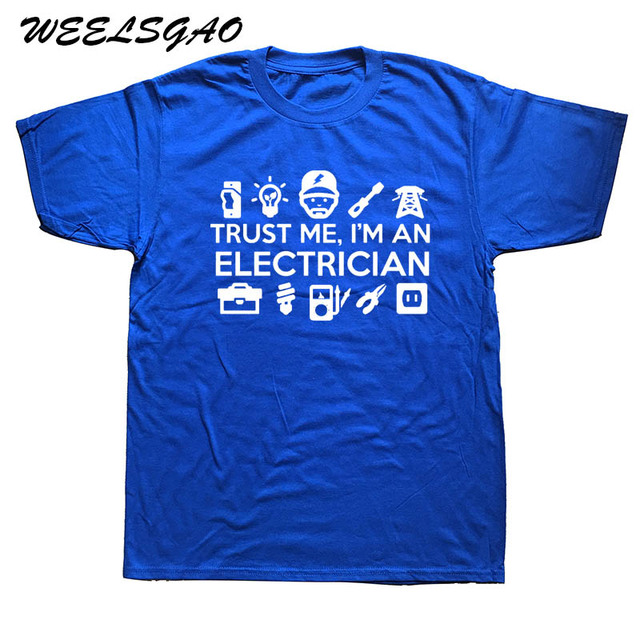 ff80ae2d WEELSGAO New Fashion Summer Style Funny Trust Me I'M An Electrician T Shirt  Gift Idea Tops Tees Tee Shirt Clothing