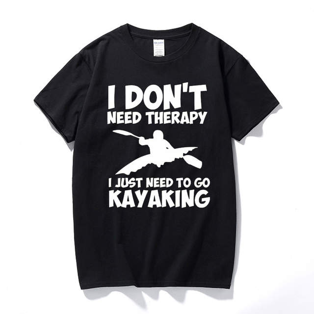 bf87a5e90a Online Shop KAYAKING I DONT NEED THERAPY Kayak T-shirt T Shirt Tshirt Funny  Rude BIRTHDAY Present Gifts Ideas For Men Him Summer Tops Tees   Aliexpress  ...