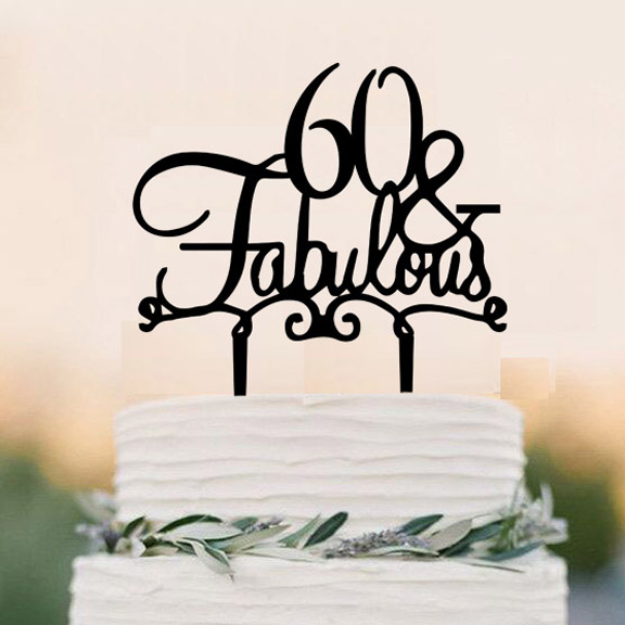Acrylic 60 Fabulous Cake Topper60 Years Anniversary Toppermilstone Topper60th Birthday Topper In Decorating Supplies From Home