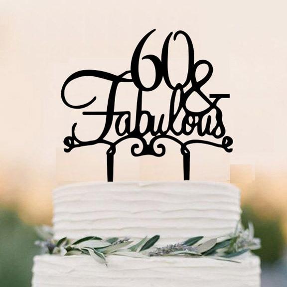 Acrylic 60 Fabulous Cake Topper60 Years Anniversary Cake Topper
