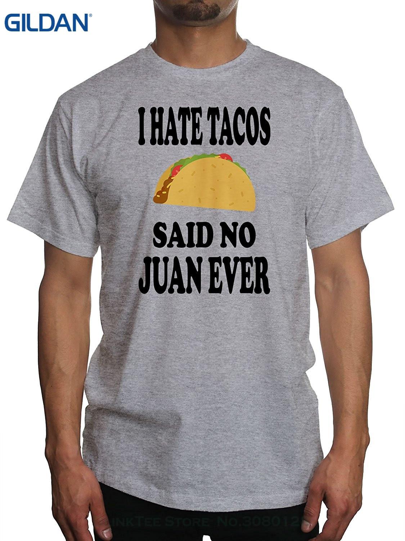 Good quality black t shirt - Gildan Summer Casual Man T Shirt Good Quality Men S Hate Tacos Said No Juan Ever Black T Shirt