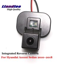 Liandlee Car Rear View Camera For Hyundai Accent Sedan 2010~2018 Rearview Reverse Parking Backup Camera / Integrated SONY HD CCD liandlee car rear reverse camera for hyundai terracan 2001 2010 rear view backup parking camera sony integrated high quality