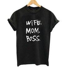 Wife mom boss print t shirt women casual cool summer t-shirt women short sleeve Tshirt