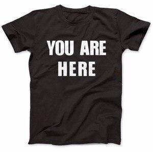 Футболка с надписью «You Are Here As Wear By John», 100% хлопковая футболка премиум-класса, новая коллекция 2017 года, большой размер и Colors-A773