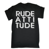 RUDE ATTITUDE T SHIRT Tee Street Cool Awesome Funny Birthday Gift Present Him 2017 Fashion Short