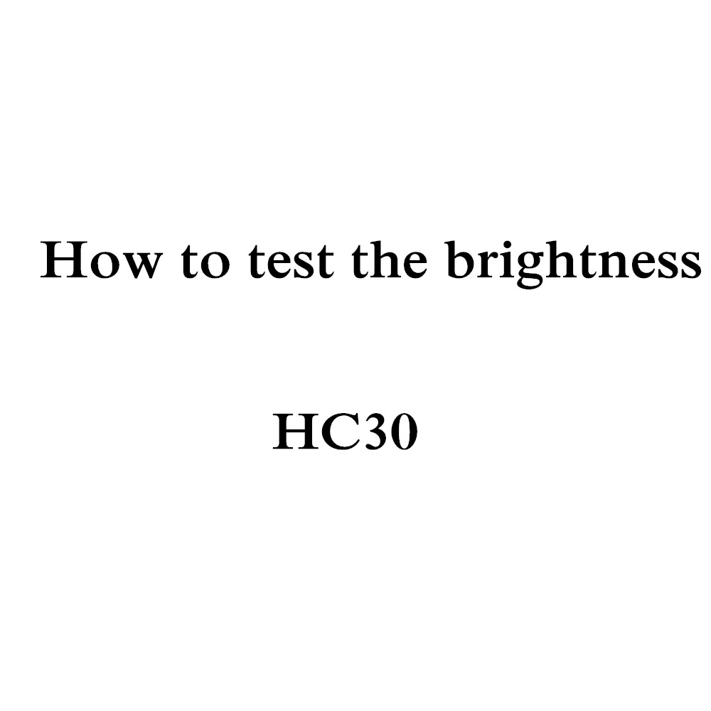 How to test the brightness of HC30 Projector
