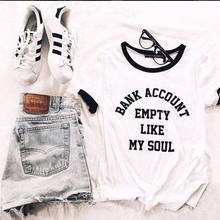 Bank Account Empty Like My Soul Tumblr Shirt Hipster Grunge